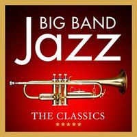Big Band Jazz: The Classics — 101 Strings Orchestra
