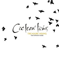 Treasure Hiding: The Fontana Years — Cocteau Twins