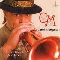 Everything for Love — Chuck Mangione