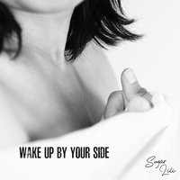 Wake up by Your Side — SUGAR LILI