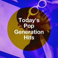 Today's Pop Generation Hits — Today's Hits!, The Pop Heroes, Cover Guru