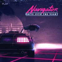 Drive into the Night — Navigator