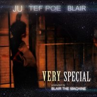 Very Special — Blair, JU, Tef Poe