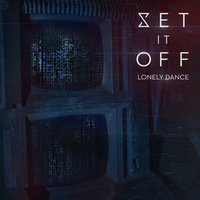 Lonely Dance — Set It Off