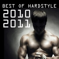 Best of Hardstyle 2010 - 2011 — сборник
