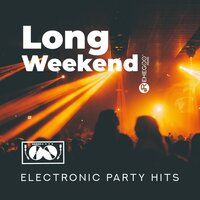 Long Weekend: Electronic Party Hits, Ultra EDM Revolution — сборник