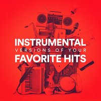 Instrumental Versions of Your Favorite Hits — Workout Remix Factory, Running Music Workout, Inst Rumental