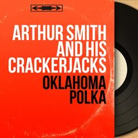Oklahoma Polka — Arthur Smith and His Crackerjacks