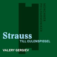 Strauss, Richard: Till Eulenspiegel — Валерий Гергиев, Münchner Philharmoniker, Рихард Штраус