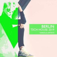 Berlin Tech House 2019 — сборник