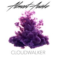 Cloudwalker — Almost Awake