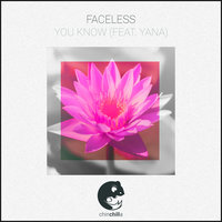 You Know — Faceless, Faceless feat. Yana