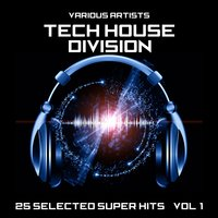 Tech House Division (25 Selected Super Hits), Vol. 1 — сборник