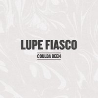 Coulda Been — Lupe Fiasco