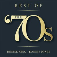 Best of the '70s — Denise King, Ronnie Jones