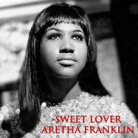 Sweet Lover — Aretha Franklin