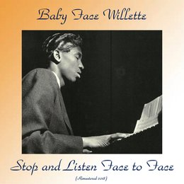 Stop and Listen Face to Face — Baby Face Willette