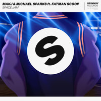 Space Jam — MAKJ, Michael Sparks, Fatman Scoop