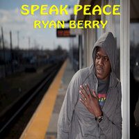 Speak Peace — Ryan Berry