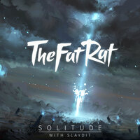 Solitude — TheFatRat, Slaydit