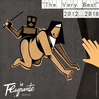 In Flagrante Music... The Very Best: 2012-2018 — сборник
