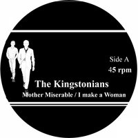 Mother Miserable / I Make a Woman — The Kingstonians