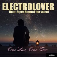One Live, One Time — Steve Howard, Electrolover
