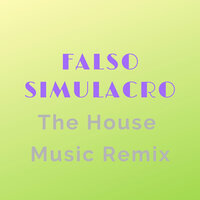 The House Music Remix — Falso Simulacro