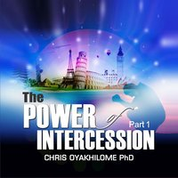 The Power of Intercession, Pt. 1 — Chris Oyakhilome Ph.d