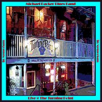 Live @ the Turning Point (Reissue) In Memoriam — Michael Packer Blues Band