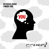 I Need You — Nitrous Oxide