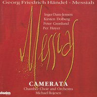 Messiah - Messias in English — Michael Bojesen, Camerata Chamber Choir and Orchestra & Michael Bojesen, Camerata Chamber Choir and Orchestra