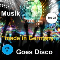 "Top 21: Musik ""Made In Germany"" Goes Disco, Vol. 2 — сборник"