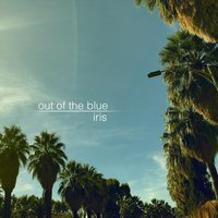 Out of the Blue — iris