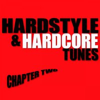 Hardstyle & Hardcore Tunes Chapter Two — сборник