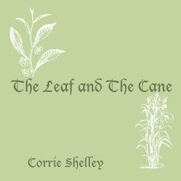 The Leaf and the Cane — Corrie Shelley