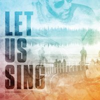 Let Us Sing — Rob Aronson