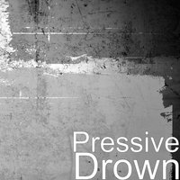 Drown — Pressive, Elizabeth Grace