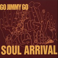 Soul Arrival — Go Jimmy Go