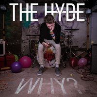 Why? — The hyde
