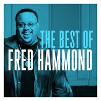 The Best of Fred Hammond — Fred Hammond