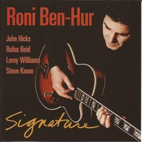 Signature — John Hicks, Rufus Reid, Leroy Williams, Roni Ben-Hur, Steve Kroon
