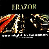 One Night in Bangkok — Erazor