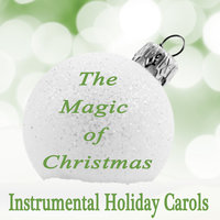 The Magic of Christmas - Instrumental Holiday Carols — The O'Neill Brothers Group, Joyous Holiday Players