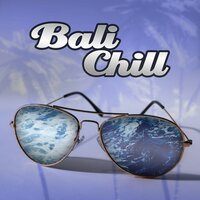 Bali Chill - Deep Summer Hits, Holiday Songs, Lounge Summer Sounds, Paradise Music — Free Time Paradise
