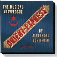 Orient Express (The Musical Travelouge from Paris to Constantinople in June 1905) — сборник