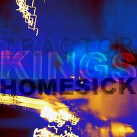 Homesick — Tractor Kings