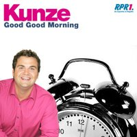 Good Good Morning — Kunze