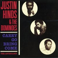 Carry Go Bring Come: Anthology '64-'74 — Justin Hinds, The Dominoes, Justin Hinds & The Dominoes