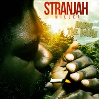 Burn the Kush — Stranjah Miller